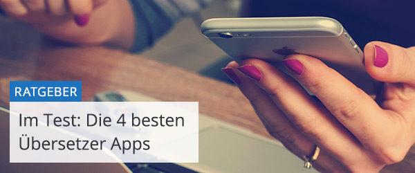 Die 4 besten Übersetzer Apps fürs Smartphone