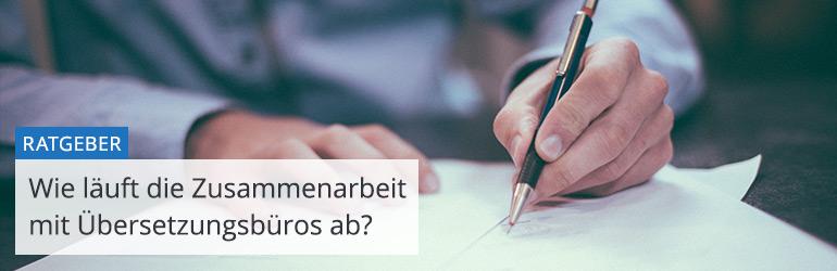 Wie läuft die Zusammenarbeit mit einem Übersetzungsbüro ab?